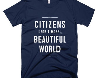 Citizens for a More Beautiful World Tee
