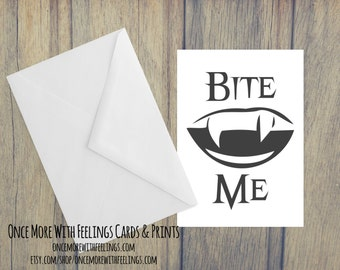 Bite Me Card (Blank Inside) (A6) (ITEM# C41)