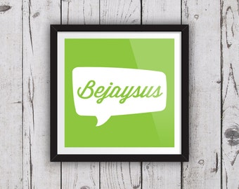 Bejaysus