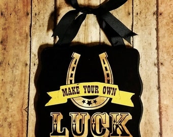 Make Your Own Luck wall decor