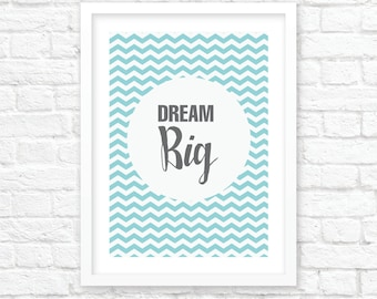 Digital Download Dream Big Typography Prints  Home Decor Wall Decor Gift Printable Art Children's Art