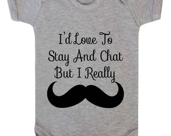 Babygrow Bodysuit I'd Love To Stay And Chat But I Really Must Dash (Mustache) Funny Novelty Baby Vest