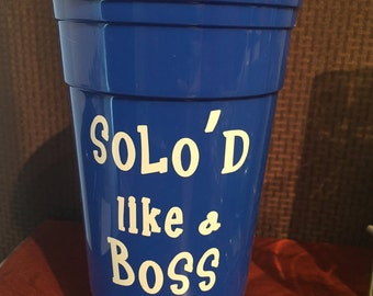 Personalized Solo Cup - Solo'd Like A Boss