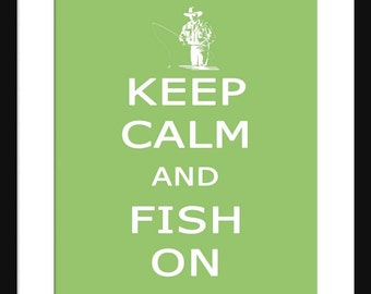 Keep Calm and Fish On - Fishing –  Art Print - Keep Calm Art Prints - Posters