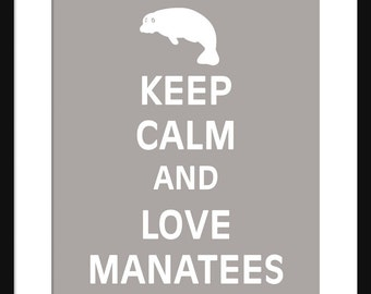 Keep Calm and Love Manatees - Manatees - Art Print - Keep Calm Art Prints - Posters