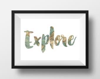 Explore Print, Adventure Print, Travel Wall Art, Printable Quote, Map Wall Art, Adventure Wall Art, Printable Artwork, Explore