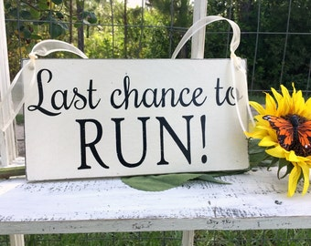 WEDDING SIGNS | Last Chance to Run | Bride and Groom | Mr and Mrs | Wood Wedding Signs | 6 x 11.5