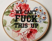 Team Work Hoop Art Stitched and Hand Embroidery Vintage Floral Fabric Fuck