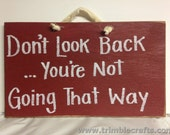 Don't look back You're not going that way sign inspirational plaque gift depressed friend handmade quote