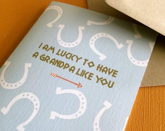 I Am Lucky To Have a Grandpa Like You- birthday or fathers day card