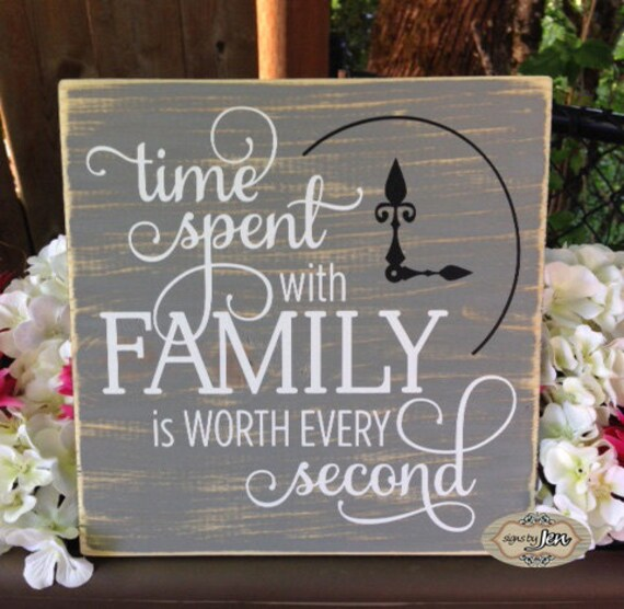 Time Spent With Family Is Worth Every Second Family By