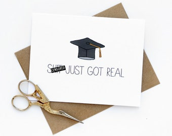 Funny Graduation Card - Sh-t Just Got Real - Mature