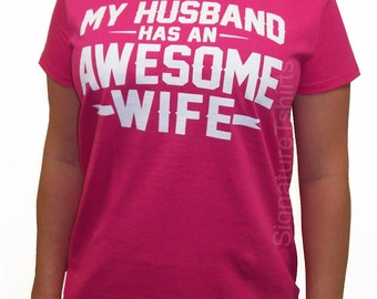 Wedding Gift My Husband has an AWESOME Wife Womens T-Shirt Valentine's Day Gift Marriage t shirt Family Anniversary shirt tshirt  S-2XL