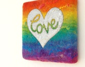 Corazón del Amor - A Felted Rainbow Painting with Silver Stitched and Painted Heart and the word Love. Stretched on a Frame. Original Art.