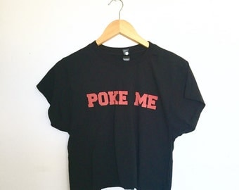 Poke Me Crop Top, Funny Shirt, Screen Print, Facebook, Humorous Gift, Social Media, Black, Festival Style