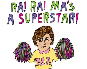 Mothers Day Card -  Ra! Ra! Ma's A Superstar!