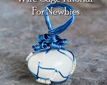 Tutorial: Wire Wrapping - Wire Net Cages For Newbies - Impress Your Friends in Under an Hour