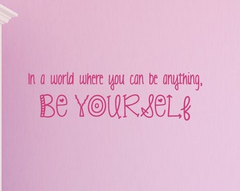 Be Yourself Wall Decal, Childrens Wall Decals, Vinyl Decals, Kids Wall Decals, Childrens Wall art, Motiviational Wall Decals