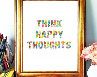 Inspirational Quote,Think Happy Thoughts, Hand Lettered Art Print, Floral Illustration, Bright Art, Motivational Wall Decor, Acrylic Paint