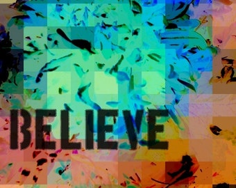 Believe 8x10 inch Art Print Text Art Wall Decor Digital Print