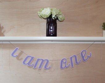 One Banner - First Birthday Banner - Custom Colors - I Am One Photo Prop or Highchair Decoration