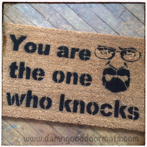 You Are The One Who Knocks Funny Rude Doormat By