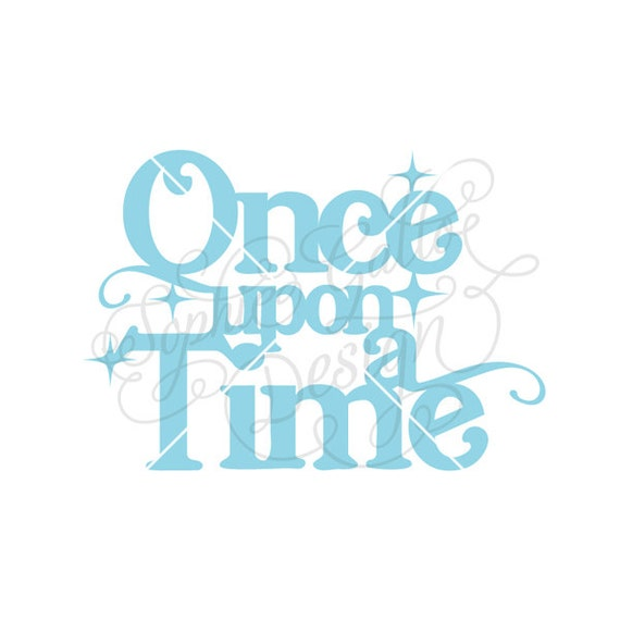 Once upon a time SVG DXF PDF digital download files for