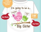 Bird Big Sister Shirt - I'm going to be a Big Sister Shirt - Big Sister Onesie - Announcement tshirt - Big Sister Outfit - gift (06172015h)