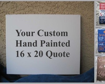 16 x 20 Custom Hand Painted Canvas Quote, Hand Painted Typography, Hand Painted Quote, Canvas Wall Art, Canvas Wall Quotes, Painted Signs