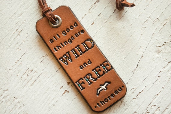 All Good Things are Wild and Free - Henry David Thoreau quote - Leather luggage Tag- Hand Stamped Leather Bag Tag or Keychain - soaring bird