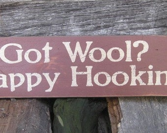 "Primitive Look Rug Hooking Sign  – ""Got Wool? Happy Hooking"" - Several Colors Available"