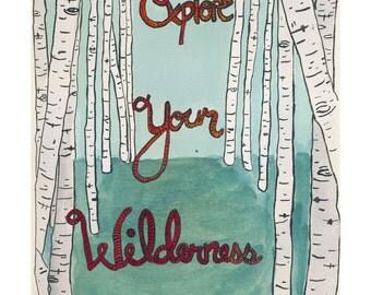 Explore Your Wilderness, Print of original illustration