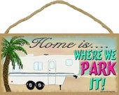 "Beach Home Is Where We Park It 5th Wheel Camping Sign Camper Plaque 5""x10"""