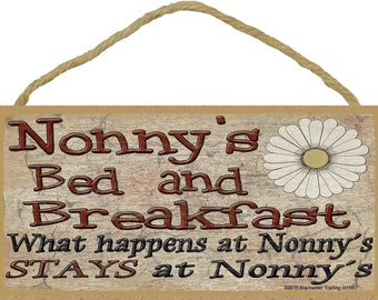 """Nonny's Bed and Breakfast What Happens at Stays at Grandmother Sign Plaque 5""""X10"""""""