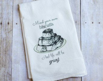 Mind your own Biscuits & Life will be Gravy - Vintage Inspired Flour Sack Towels