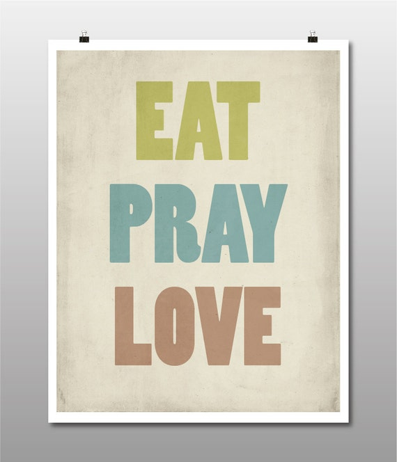 Eat pray love motivational inspirational quote printable digital wall