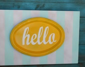 Hello Sign Contemporary Home Decor Customizable Choose Your Colors Great Gift