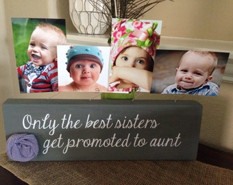 Personalized picture frame only the best sisters get promoted to aunt auntie grandma nana gift wood custom choose your quote & colors!