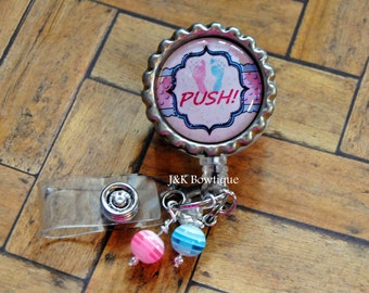 PUSH Badge reel great for L&D Nurses or Dr. - Retractable Badge Reel