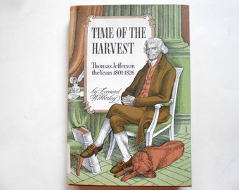 Time of the Harvest, Thomas Jefferson the Years 1801-1826, a Vintage Children's Book