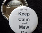 """Keep Calm and Mew On 2.25"""" Pinback Button"""