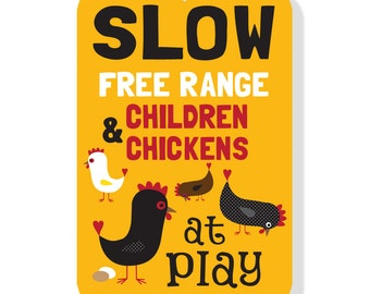 """SLOW - Free Range Children and Chickens at Play Sign 12""""X18"""" SKU: 1218082"""