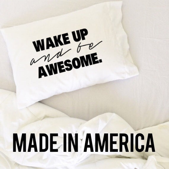 Wake Up To A Fresh Bedroom Style: Graduation Gift Wake Up And Be Awesome Pillow Case White Dorm