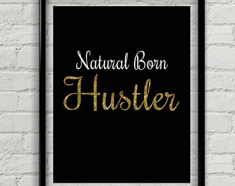 "Hustler Print Gold And Glitter Sparkle Quote, ""Natural Born Hustler"" Ava. As Canvas Wall Art & Print, All Orders  Come With FREE Shipping"