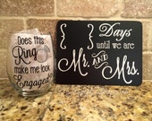 Engagement Gift Set, Does This Ring Make Me Look Engaged? Stemless VINYL Wine Glass and Chalkboard Countdown (Made to Order)