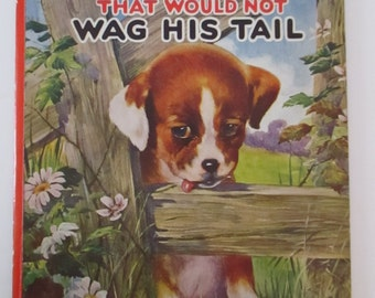 Vintage Children's Book TheLittleDogThatWouldNotWagHisTail EdnaGroffDeihl Puppies Antique Books YourFineHouse Storybooks Sam'lGabrielSons