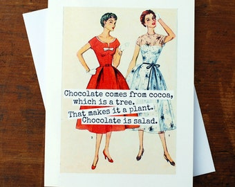 Card #265 - Fun Greeting Card - Chocolate Comes From Cocoa, Which Is A Tree.  That Makes It A Plant.  Chocolate Is Salad.