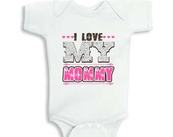 I love my Mommy baby Girl bodysuit or Kids Shirt