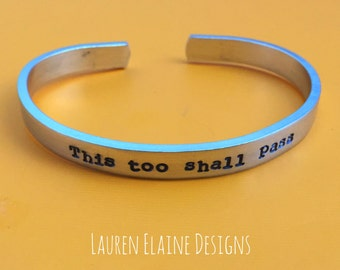 This Too Shall Pass- Hand Stamped Aluminum Bracelet