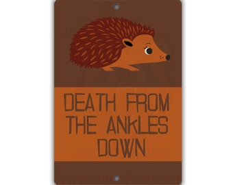 From the Ankles Down Hedgehog Indoor/Outdoor Aluminum No Rust No Fade Sign